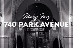 Mickey Factz – 740 Park Avenue (Mixtape)