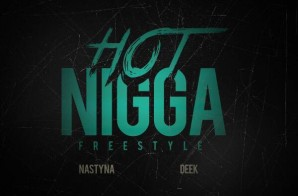 Deek x Nasty Na – Hot Nigga Freestyle