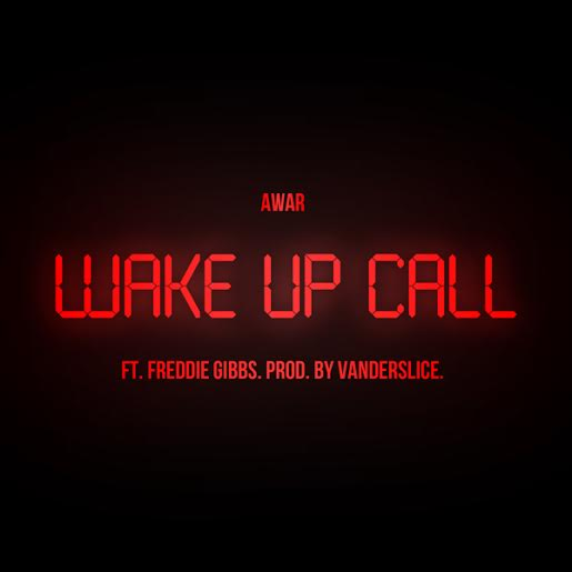 thewakeupcall AWAR   Wake Up Call Ft. Freddie Gibbs (Prod. By Vanderslice)