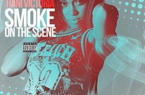 Tiani Victoria – Smoke On The Scene (Official Video)
