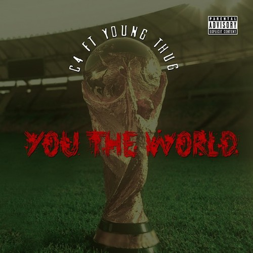 7lwThQZ Young Thug   You The World (Prod. By C4)