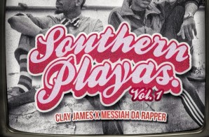 Clay James & Messiah Da Rapper – Southern Playas Vol. 1 (Mixtape) (Hosted by DJ Iceberg)
