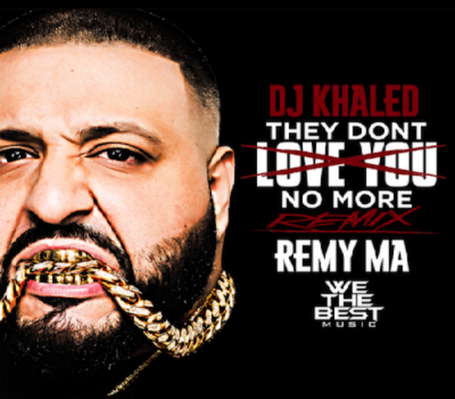 1x1.trans DJ Khaled They Dont Love You No More (Remix) Ft. Remy Ma