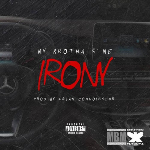 My Brotha & Me - The Irony (Prod. by Urban Connoisseur)