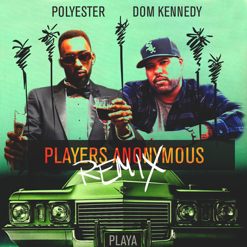 REmeQ8Y Polyester The Saint – Players Anonymous Ft. Dom Kennedy (Remix)