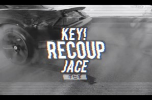 Key! x Jace – Recoup (Video)