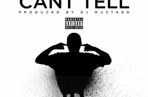 Shabere – Can't Tell (Prod. By DJ Mustard)