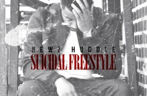 Newz Huddle – Suicide Freestyle