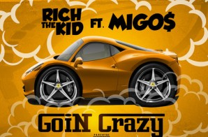 Rich The Kid x Migos – Goin Crazy