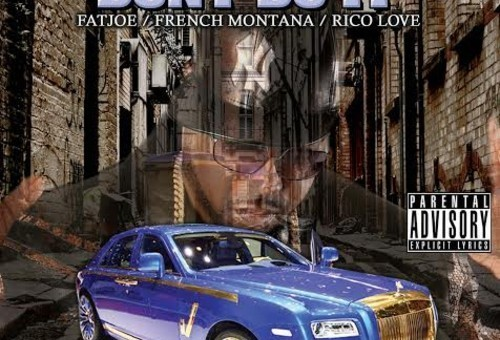 DJ Kay Slay – Don't Do It ft. Fat Joe, French Montana & Rico Love