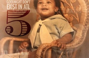 DJ MLK – GoodNight Don't Exist In ATL 5 (Mixtape)