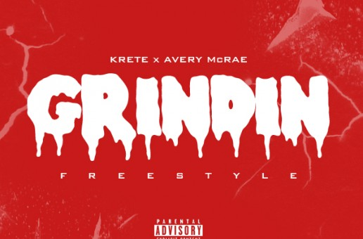 Krete – Grindin Freestyle Ft. Avery McRae