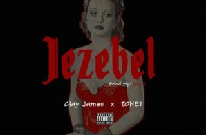 Clay James & Tone – Jezebel