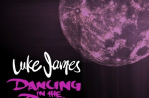 Luke James – Dancing In The Dark