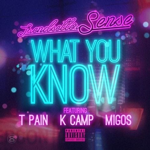 dj-sense-x-t-pain-x-k-camp-x-migos-what-you-know.jpg