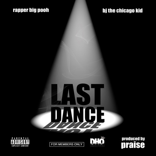 last dance Rapper Big Pooh x BJ The Chicago Kid   Last Dance