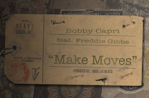 Bobby Capri – Make Moves ft. Freddie Gibbs