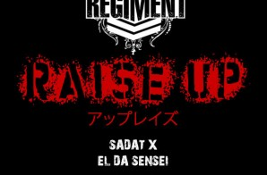The Regiment – Raise Up Ft. Sadat X & El Da Sensei