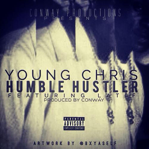 young-chris-humble-hustler-ft-latif-prod-by-conway-HHS1987-2014