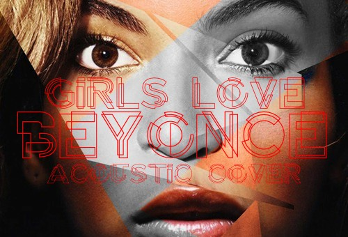 Yufi Zewdu – Girls Love Beyonce (Acoustic Cover)