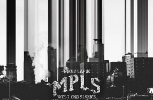 Nikko Lafre – MPLS: West End Stories (Mixtape)