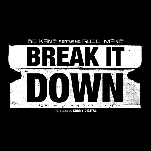 DtjXMe2 Bo Kane   Break It Down Ft. Gucci Mane