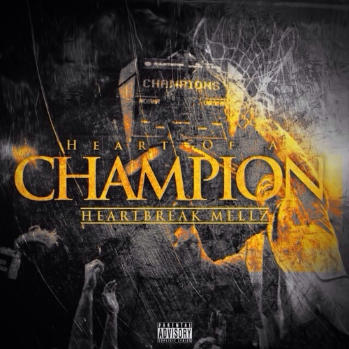HeartBreak Mellz Heart Of A Champion front large HeartBreak Mellz   Heart Of A Champion (Mixtape)