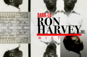 Dark Lo – Ron Harvey Jr. (Mixtape)