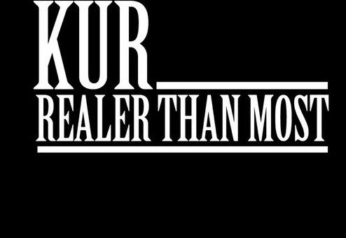 Kur – Realer Than Most (Prod by Maaly Raw)
