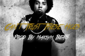 T-Row – Can't Trust These Hoes (Prod. by Maksym Beats)