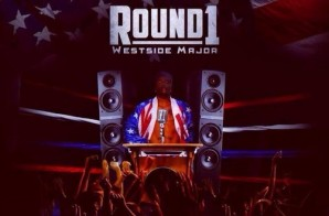 Westside Major – Round 1