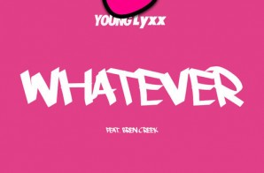 Young Lyxx x Bren Creek – Whatever