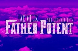 Jae Millz – Father Potent