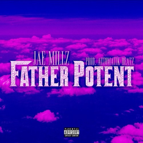 father potent Jae Millz   Father Potent