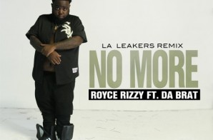 Royce Rizzy x Da Brat – No More (Remix) (Prod. by Tommy Ross)