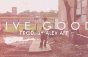 Alex Aff – Live Good Ft. Kamus (Video)