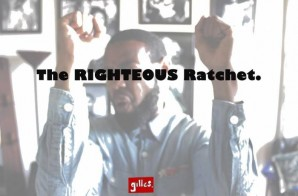 Gilles – The Righteous Ratchet (Prod. by Mista CJ)