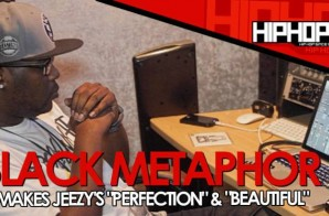 "Black Metaphor Remakes Jeezy's ""Perfection"" & ""Beautiful"" (Video)"