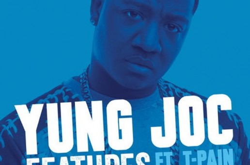 Yung Joc – Features Ft. T-Pain