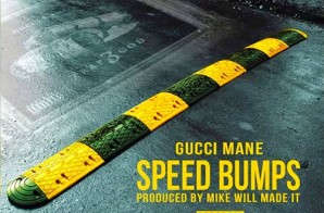 Gucci Mane – Speed Bumps (Prod. by Mike Will Made It)
