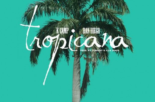 K.Camp x Dan Diego – Tropicana (Prod. Illa Jones & TEAUXNY)