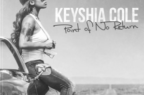 Keyshia Cole – Point Of No Return LP (Album Stream)