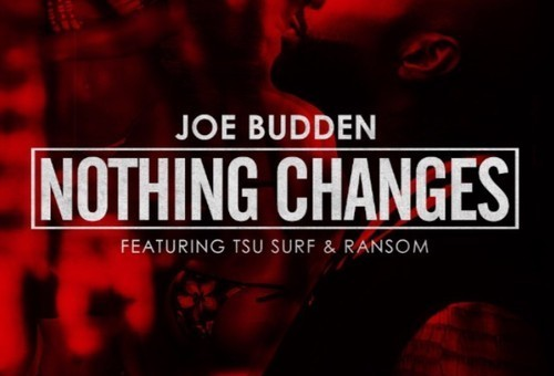 Joe Budden – Nothing Changes Ft. Tsu Surf & Ransom
