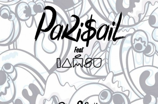 Down 2 Earth – Pari$ail Ft. IAMSU!