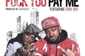 King Sevin – Fuck You Pay Me Ft. Troy Ave
