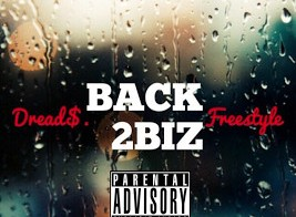 Dread$ – Back 2Biz (Freestyle)
