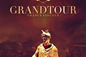 Chance Fischer – GRANDTOUR (Prod. By Don Kevo)