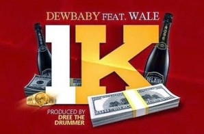 Dew Baby – 1K Ft. Wale (Prod. By Dree The Drummer)
