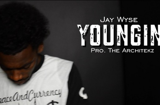 Jay Wyse – Youngin (Prod. By The Architekz)