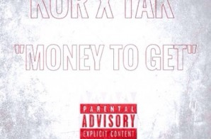 Kur – Money To Get Ft. Tak